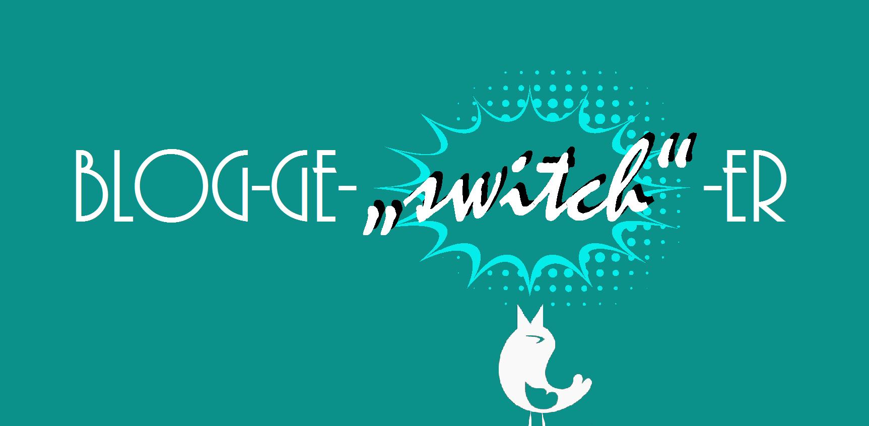 Blog-ge-switch-er