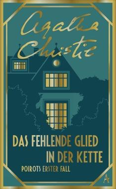 Agatha Christie - Das fehlende Glied in der Kette. Poirots erster Fall