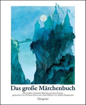 Das grosse Märchenbuch mit Illustrationen von Tatjana Hauptmann