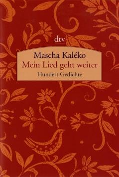 Mascha Kaléko - Mein Lied geht weiter. Hundert Gedichte